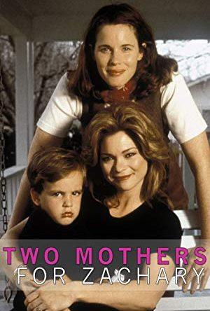 Two Mothers for Zachary  - MV5BMTUyMDczY2EtM2Q3NS00Yzk1LThkMmItOTA3ZTJiOGMwZWVmXkEyXkFqcGdeQXVyMzU0NzkwMDg  - Filmy z roku 1990 – 1999