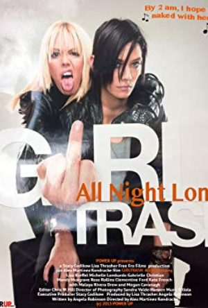 Girltrash: All Night Long  - MV5BMTc5MTAwNzk4MV5BMl5BanBnXkFtZTgwMDExMjIzMDE  - Komedie