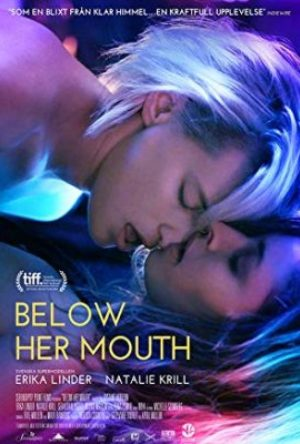 Below Her Mouth  - MV5BMTk0OWY0OGEtODgzOC00YTBiLWI3NWItYmVjZGJmZThmY2IwXkEyXkFqcGdeQXVyNDE5MTU2MDE  - Drama