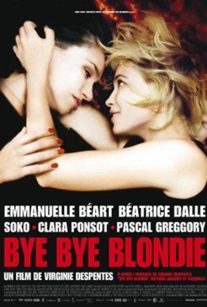 Bye Bye Blondie [object object] - MV5BMWQ5MTYwZjEtYzYyNS00MGNlLWFmNjMtN2M1ZGQ0NjVjNTRmXkEyXkFqcGdeQXVyNjU4NDk4MzA  - Home