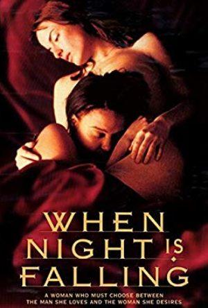 When Night Is Falling  - MV5BNmZmNzc3ZWYtNTI2ZS00NWFlLWFkMWMtMGUxN2UxZjljZTY5XkEyXkFqcGdeQXVyNTM3MDMyMDQ  - Filmy z roku 1990 – 1999