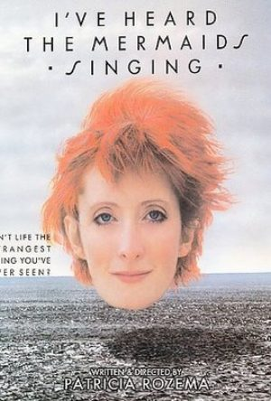 I've Heard the Mermaids Singing  - iveheardthemermaidssinging 000 300x444 - Filmy z roku 1980 – 1989
