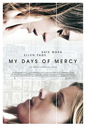 My Days of Mercy  - MV5BOTc5OGIzYjYtOTY2NC00ZDgyLWJhYzEtNzlhOTE0MDc0NTRmXkEyXkFqcGdeQXVyNjU0NDA1OTU  - Filmy z roku 2017
